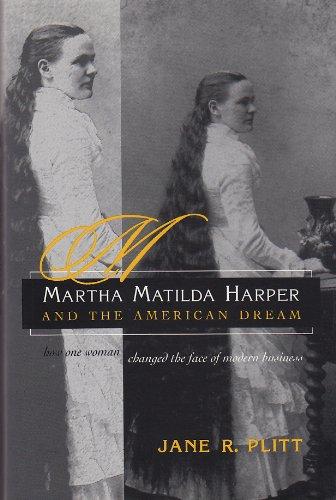 Martha Matilda Harper and the American Dream: Plitt, Jane, Illustrated
