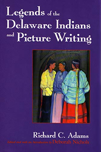 9780815606390: Legends of the Delaware Indians and Picture Writing (The Iroquois and Their Neighbors)