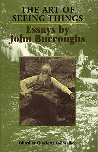 9780815606789: The Art of Seeing Things: Essays by John Burroughs