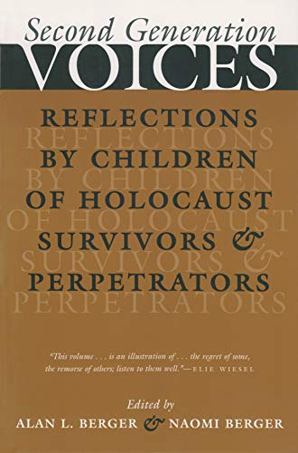 Second Generation Voices: Reflections by Children of Holocaust Survivors and Perpetrators (...
