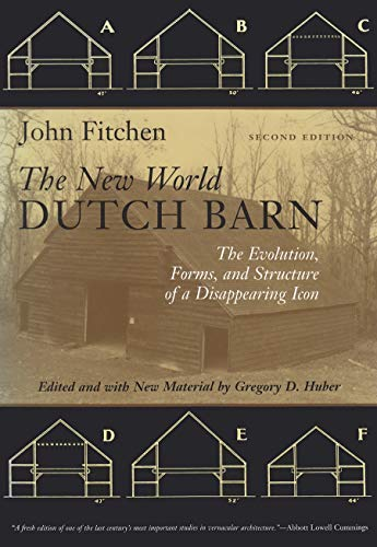 9780815606901: The New World Dutch Barn: The Evolution, Forms, and Structure of a Disappearing Icon