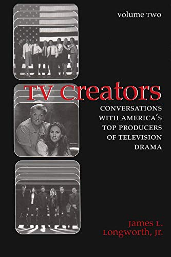 9780815607021: TV Creators: Conversations With America's Top Producers of Television Drama, Volume 2