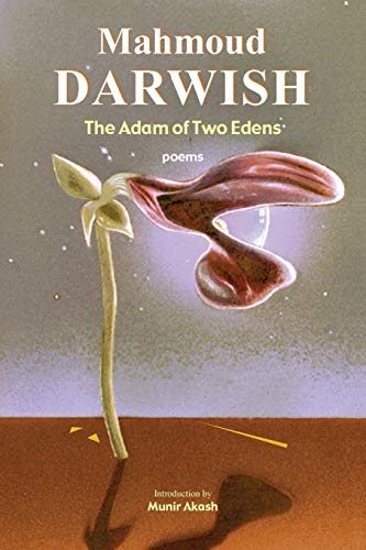 The Adam of Two Edens : Poems: Mahmoud Darwish