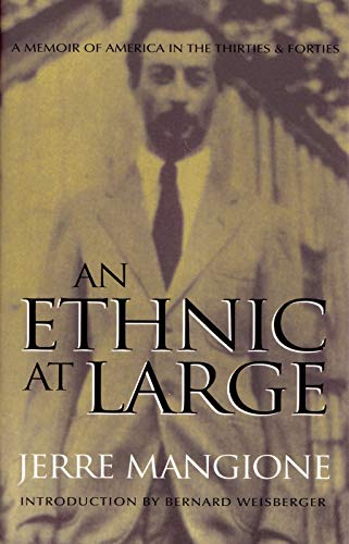 An Ethnic at Large : A Memoir: Jerre Gerlando Mangione