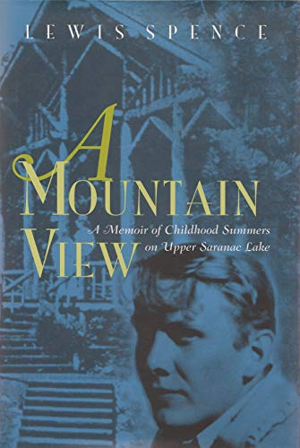 A Mountain View: Childhood Summers on Upper: Spence, Lewis