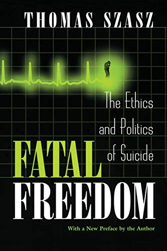 9780815607557: Fatal Freedom: The Ethics and Politics of Suicide