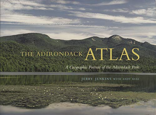 9780815607571: The Adirondack Atlas: A Geographic Portrait of the Adirondack Park