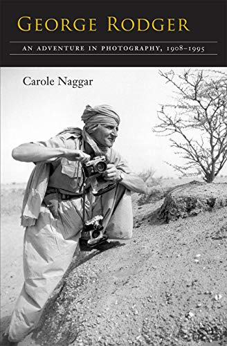 9780815607625: George Rodger: An Adventure in Photography, 1908-1995