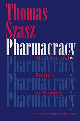 9780815607632: Pharmacracy: Medicine and Politics in America
