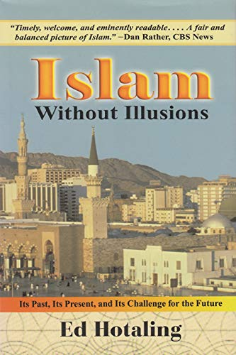 Islam Without Illusions: Its Past, Its Present,: Ed Hotaling