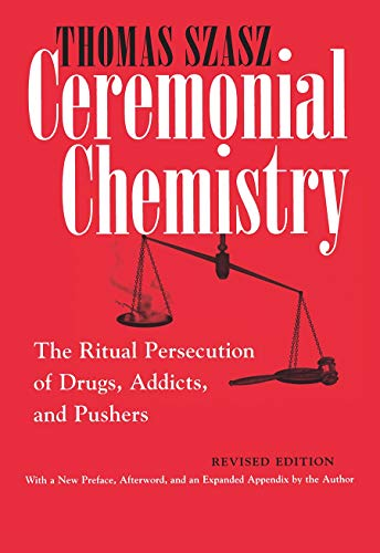 9780815607687: Ceremonial Chemistry: The Ritual Persecution of Drugs, Addicts, and Pushers
