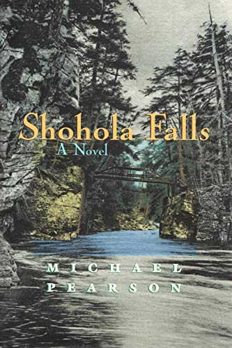 Shohola Falls: A Novel (0815607857) by Michael Pearson