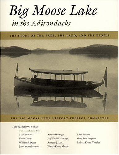9780815607991: Big Moose Lake in the Adirondacks: The Story of the Lake, the Land , and the People