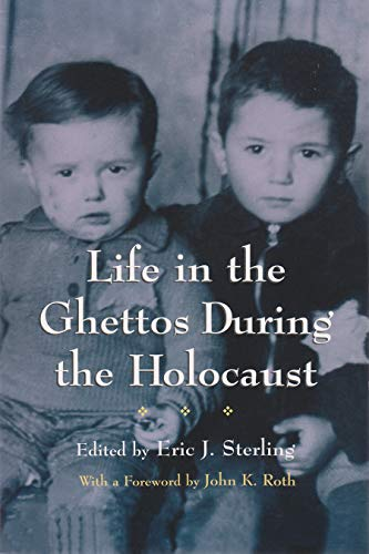 Life in the Ghettos During the Holocaust (Religion, Theology, and the Holocaust): Wendy Lower