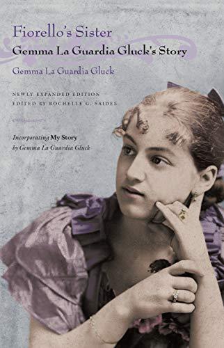 Fiorello s Sister: Gemma La Guardia Gluck: Gemma La Guardia