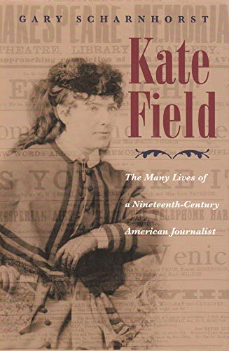 9780815608745: Kate Field: The Many Lives of a Nineteenth-Century American Journalist (Writing American Women)
