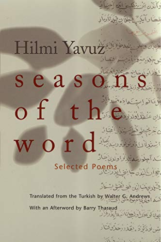 Seasons of the Word: Selected Poems (Middle East Literature In Translation): Hilmi Yavuz