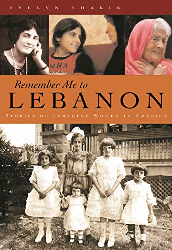 Remember Me to Lebanon : Stories of: Shakir, Evelyn