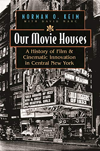 9780815608967: Our Movie Houses: A History of Film and Cinematic Innovation in Central New York (Television and Popular Culture)