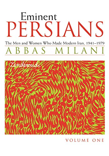9780815609070: Eminent Persians: The Men and Women Who Made Modern Iran, 1941-1979, Volumes One and Two: v. 1 & 2