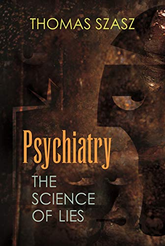 9780815609100: Psychiatry: The Science of Lies