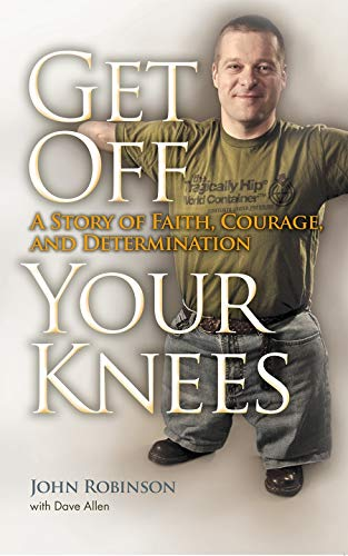 9780815609223: Get Off Your Knees: A Story of Faith, Courage, and Determination (New York State Series)