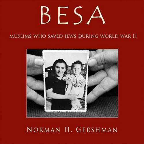 Besa: Muslims Who Saved Jews in World War II (Hardcover): Norman Gershman