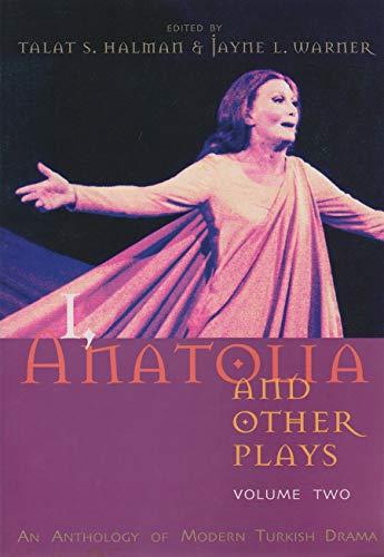I, Anatolia and Other Plays: An Anthology: Halman, Talat