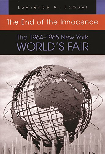 9780815609568: End of the Innocence 1964-1965: The 1964–1965 New York World's Fair