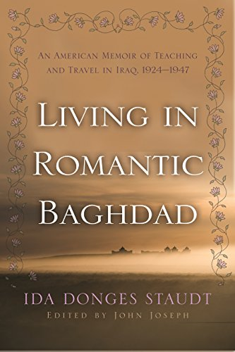 9780815609940: Living in Romantic Baghdad: An American Memoir of Teaching and Travel in Iraq, 1924-1947 (Contemporary Issues in the Middle East)