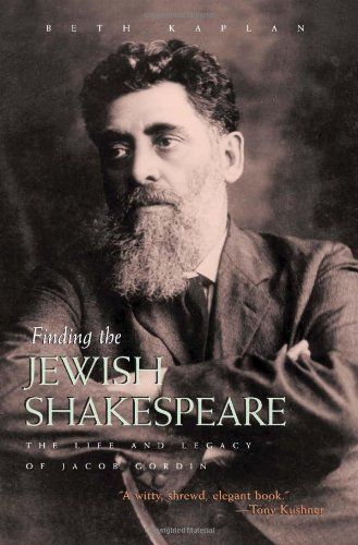9780815609964: Finding the Jewish Shakespeare: The Life and Legacy of Jacob Gordin (Judaic Traditions in Literature, Music, and Art)