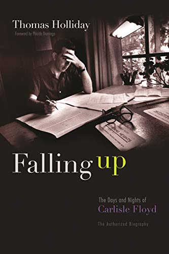 Falling Up: The Days and Nights of Carlisle Floyd, the Authorized Biography (Hardcover): Thomas ...