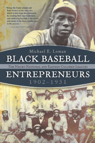Black Baseball Entrepreneurs, 1902-1931: The Negro National and Eastern Colored Leagues (Paperback)...