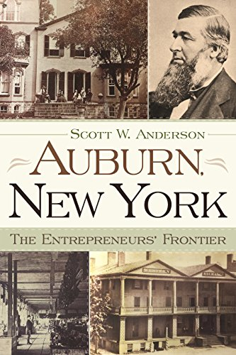 9780815610533: Auburn, New York: The Entrepreneurs' Frontier (New York State Series)