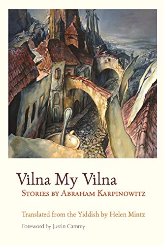 9780815610601: Vilna My Vilna: Stories by Abraham Karpinowitz (Judaic Traditions in Literature, Music, and Art)