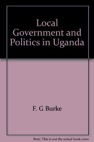 9780815620624: Local Government and Politics in Uganda