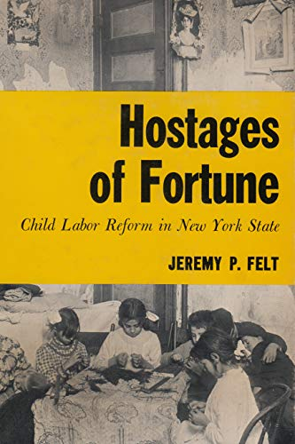 9780815620754: Hostages of Fortune: Child Labor Reform in New York State