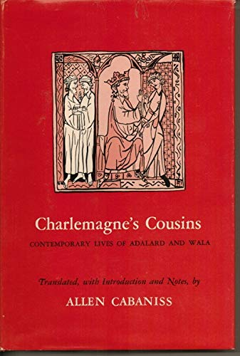 9780815621157: Charlemagne's Cousins: Contemporary Lives of Adalard and Wala