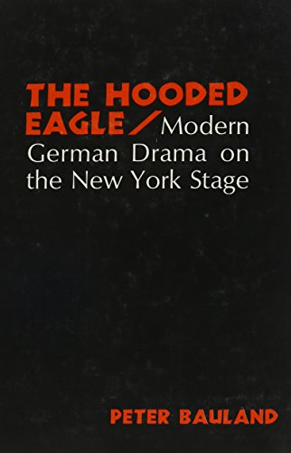 The Hooded Eagle. Modern German Drama on the New York Stage.