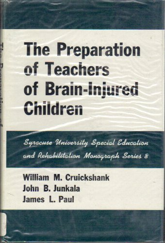 9780815621232: The Preparation of Teachers of Brain-Injured Children (Special Education and Rehabilitation Monograph)