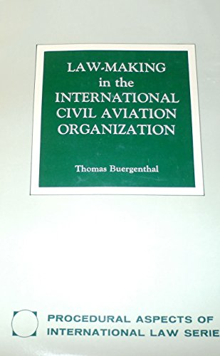 Law Making in the International Civil Aviation Organization (The Procedural aspects of ...