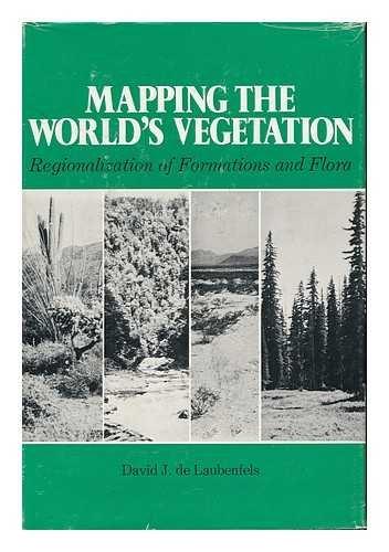 Mapping the World's Vegetation : Regionalization of: David J. De