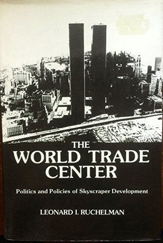 The World Trade Center: Politics and Policies of Skyscraper Development