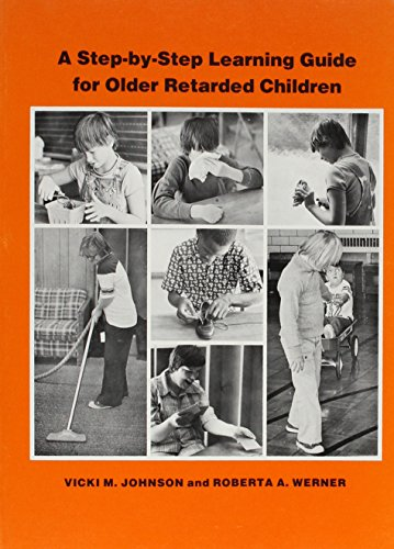 9780815621812: A Step-by-Step Learning Guide for Older Retarded Children (Step-by-step learning guide series)