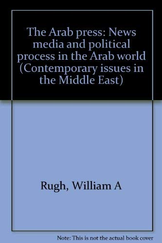 9780815621911: The Arab press: News media and Political Process in the Arab World (Contemporary issues in the Middle East)