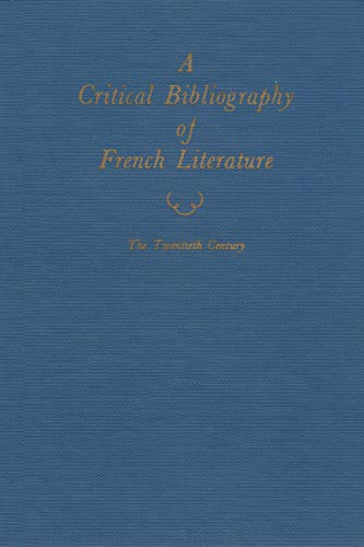 A Critical Bibliography of French Literature, The Twentieth Century. Volume VI, Part 3: All Genre...