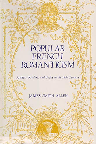 9780815622321: Popular French Romanticism: Authors, Readers, and Books in the 19th Century