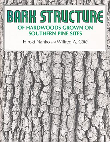9780815622345: Bark Structure of Hardwoods Grown on Southern Pine Sites (Renewable Materials Institute series)