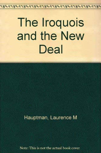 9780815622475: The Iroquois and the New Deal (An Iroquois book)