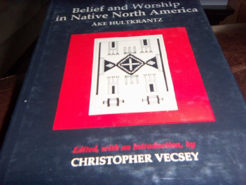 Belief and worship in Native North America. Edited, with an introduction, by Christopher Vecsey: ...